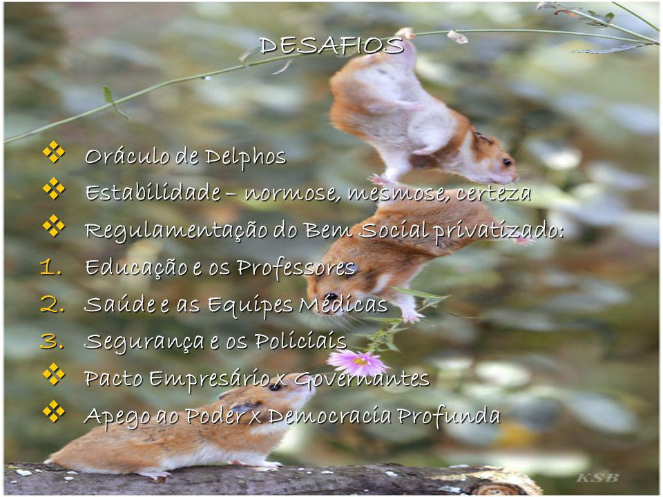DESAFIOS Oráculo de Delphos Estabilidade – normose, mesmose, certeza