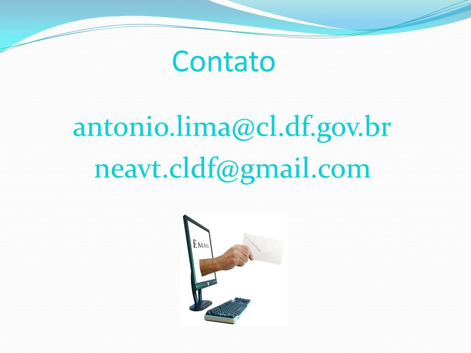 antonio.lima@cl.df.gov.br neavt.cldf@gmail.com