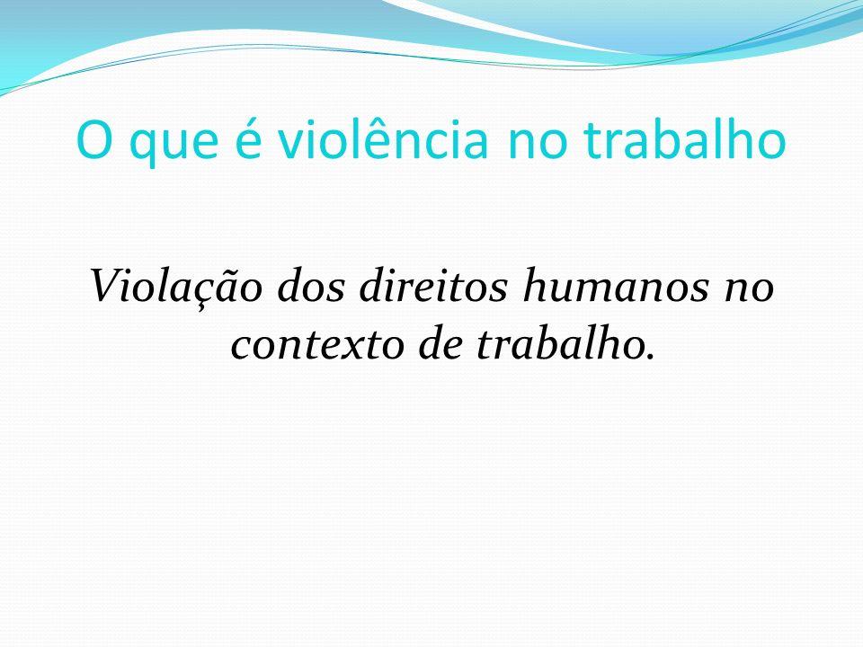 O que é violência no trabalho
