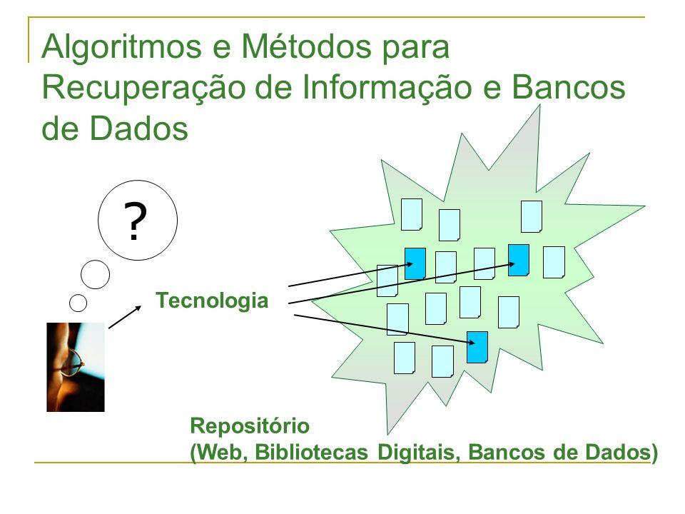 Algoritmos e Métodos para Recuperação de Informação e Bancos de Dados
