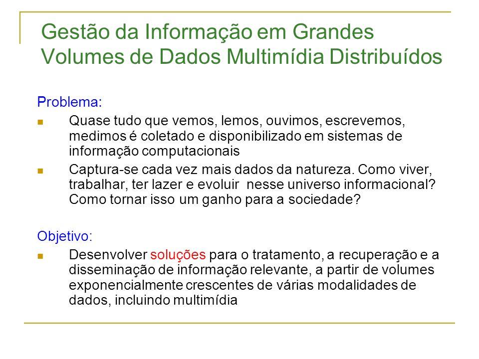 Gestão da Informação em Grandes Volumes de Dados Multimídia Distribuídos