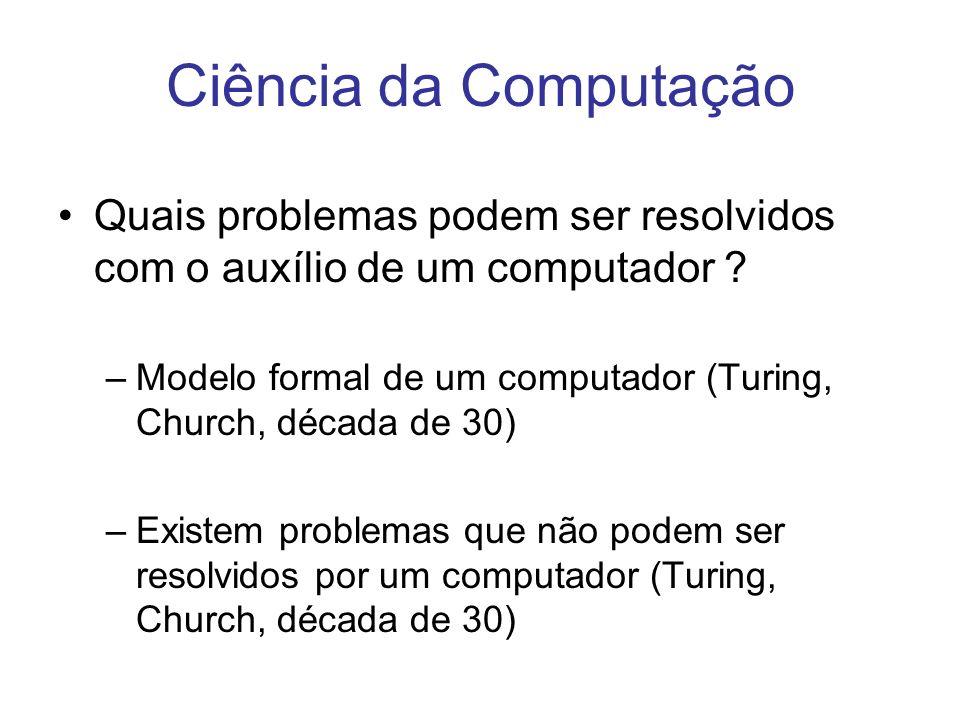 Ciência da Computação Quais problemas podem ser resolvidos com o auxílio de um computador