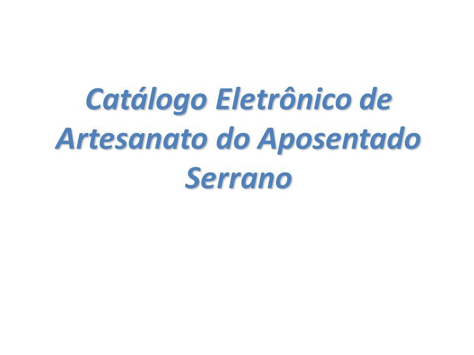 Catálogo Eletrônico de Artesanato do Aposentado Serrano