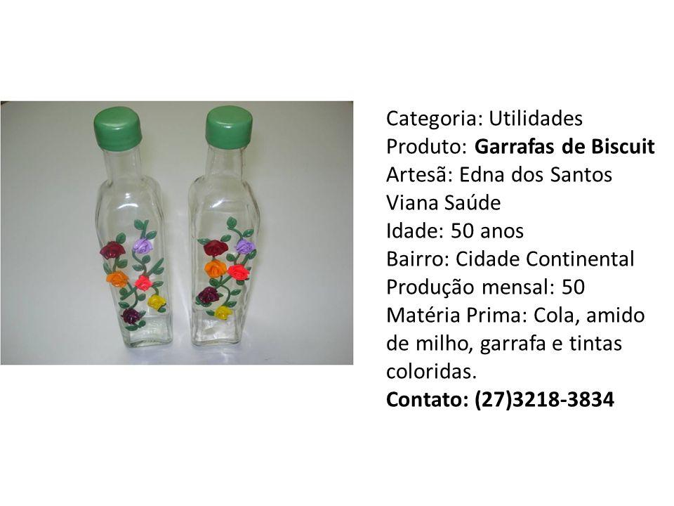 Categoria: Utilidades Produto: Garrafas de Biscuit Artesã: Edna dos Santos Viana Saúde Idade: 50 anos Bairro: Cidade Continental Produção mensal: 50 Matéria Prima: Cola, amido de milho, garrafa e tintas coloridas.