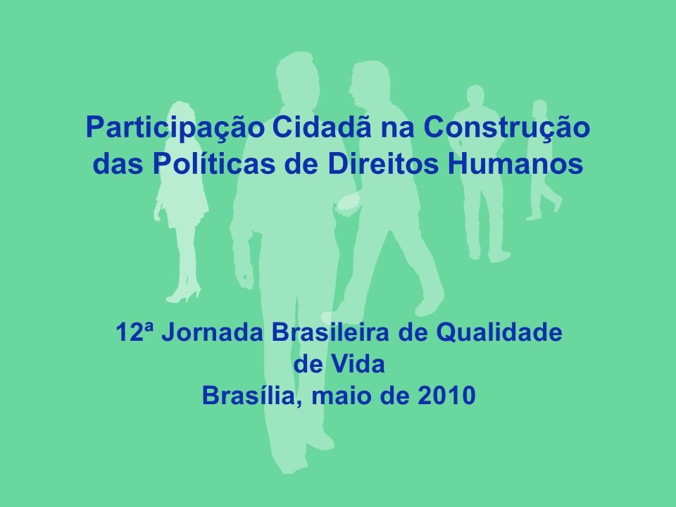 Participação Cidadã na Construção das Políticas de Direitos Humanos