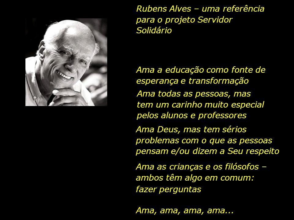 Rubens Alves – uma referência para o projeto Servidor Solidário