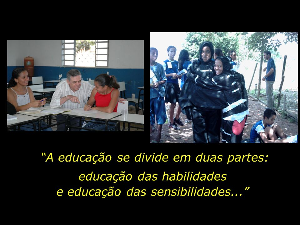 A educação se divide em duas partes: