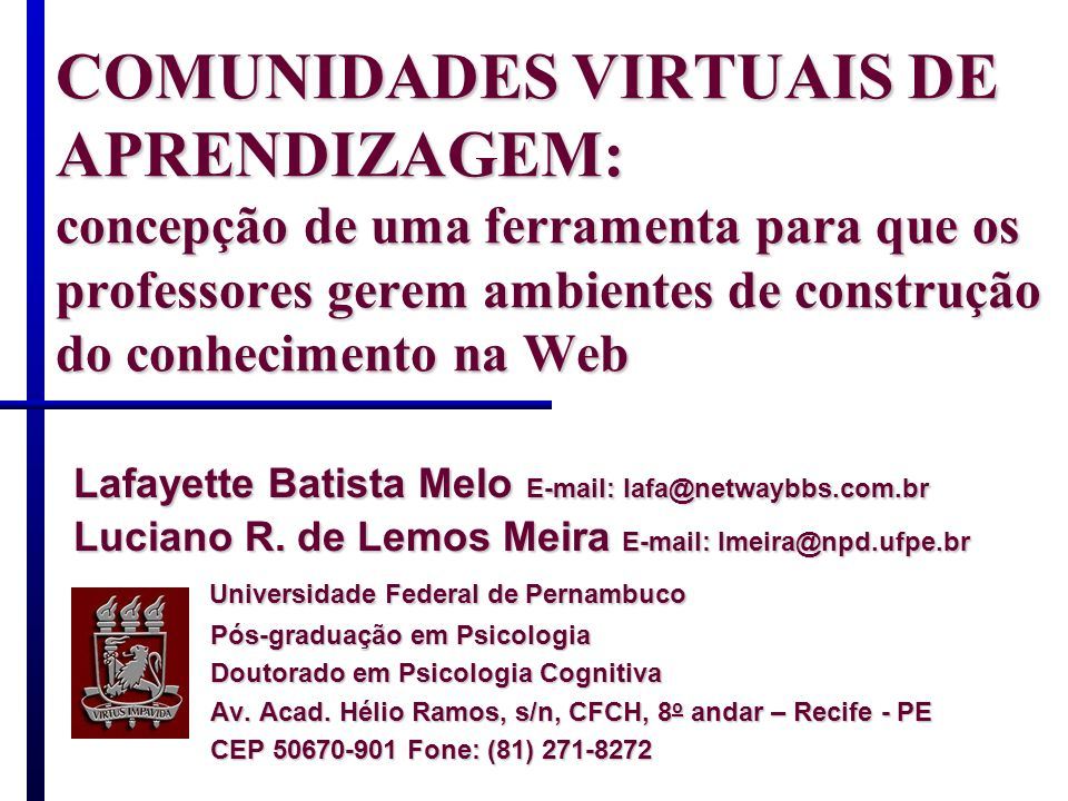 COMUNIDADES VIRTUAIS DE APRENDIZAGEM: concepção de uma ferramenta para que os professores gerem ambientes de construção do conhecimento na Web