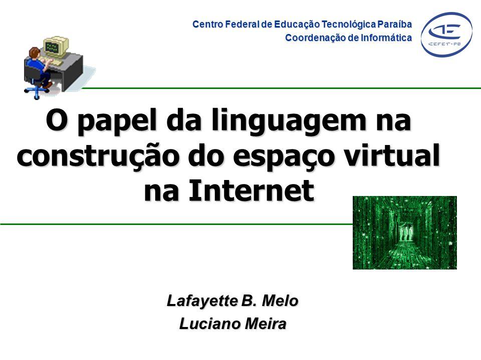 O papel da linguagem na construção do espaço virtual na Internet