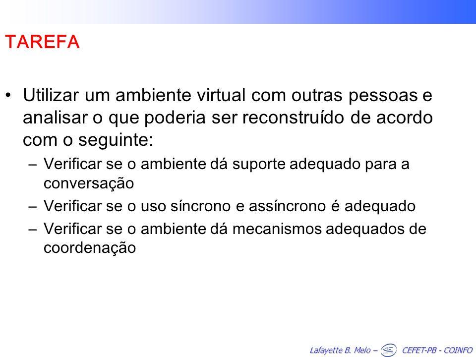 TAREFA Utilizar um ambiente virtual com outras pessoas e analisar o que poderia ser reconstruído de acordo com o seguinte: