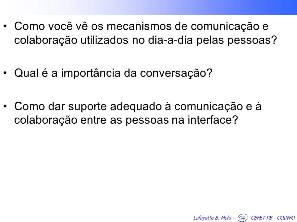 Como você vê os mecanismos de comunicação e colaboração utilizados no dia-a-dia pelas pessoas