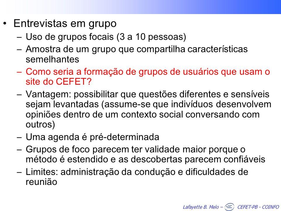 Entrevistas em grupo Uso de grupos focais (3 a 10 pessoas)