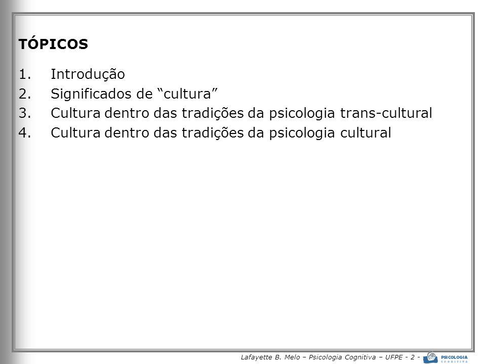 Lafayette B. Melo – Psicologia Cognitiva – UFPE - 2 -