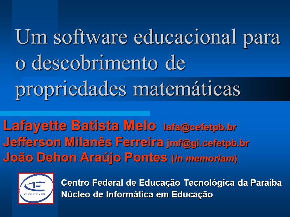 Um software educacional para o descobrimento de propriedades matemáticas