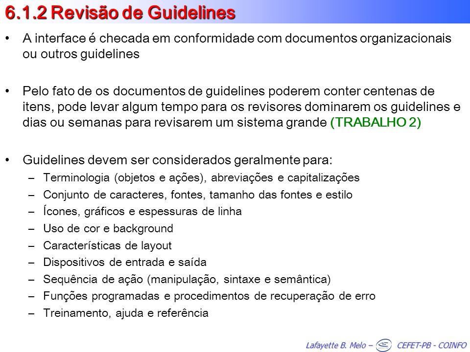 6.1.2 Revisão de Guidelines A interface é checada em conformidade com documentos organizacionais ou outros guidelines.