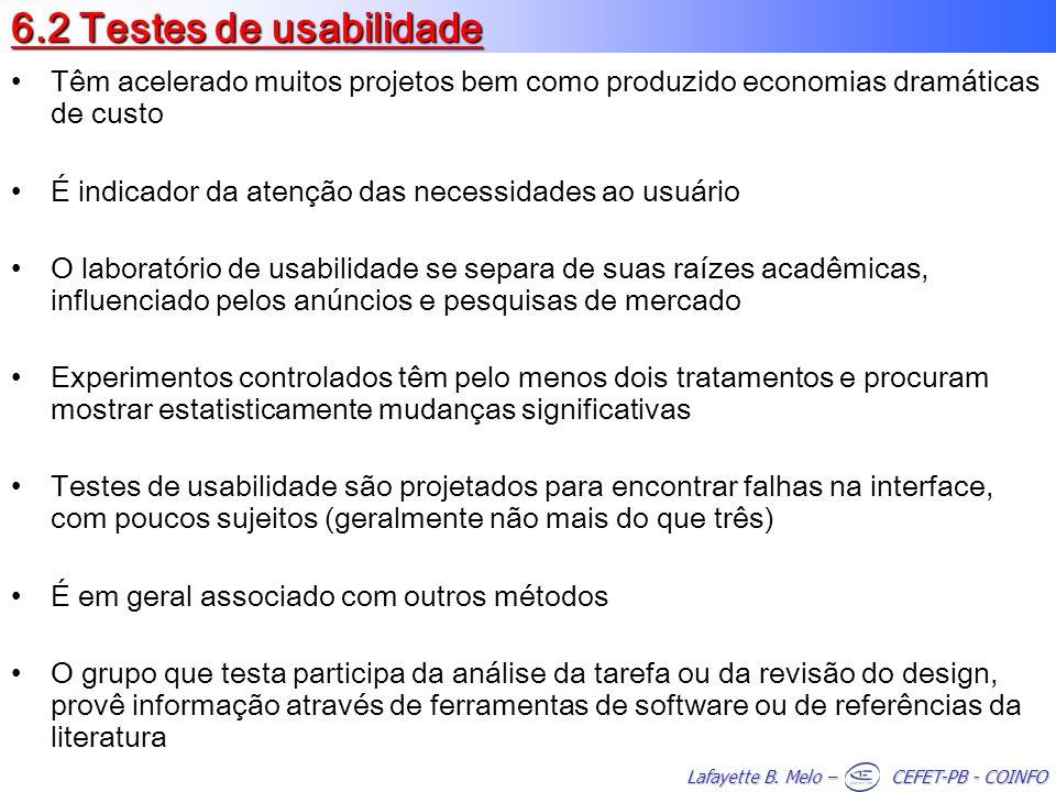 6.2 Testes de usabilidade Têm acelerado muitos projetos bem como produzido economias dramáticas de custo.