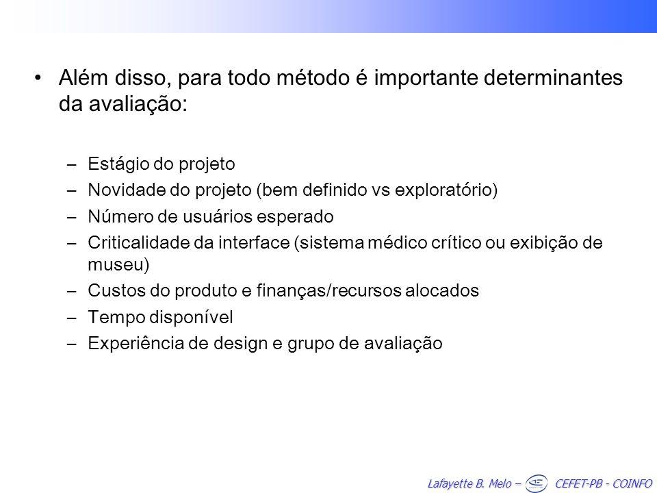 Além disso, para todo método é importante determinantes da avaliação: