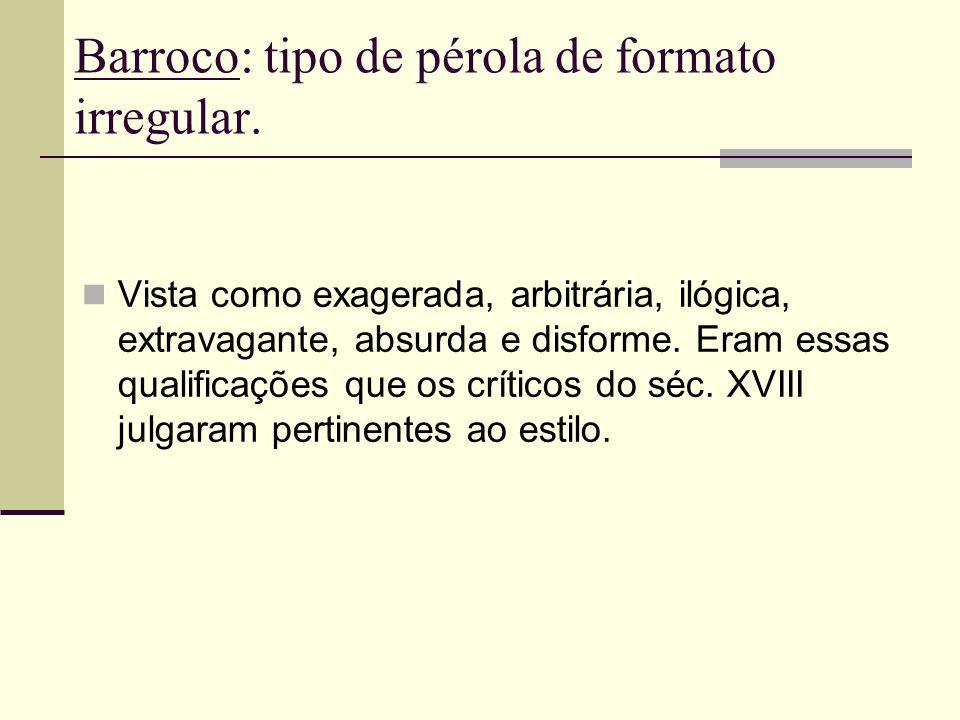 Barroco: tipo de pérola de formato irregular.