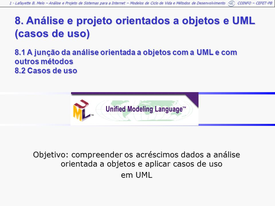 8. Análise e projeto orientados a objetos e UML (casos de uso) 8