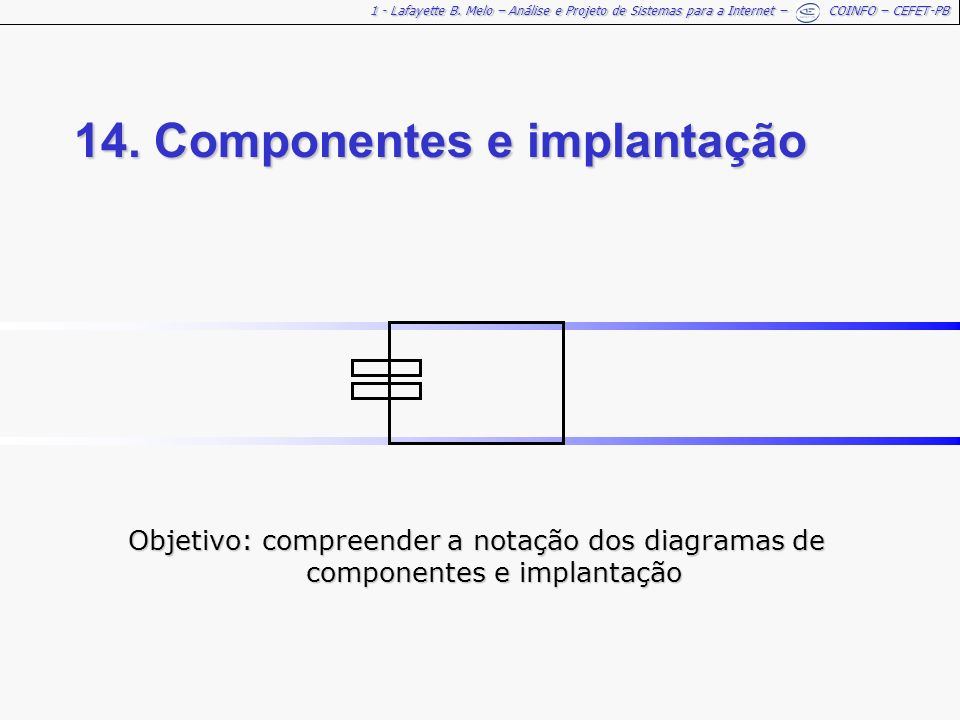 14. Componentes e implantação