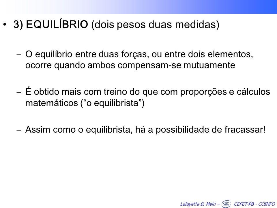 3) EQUILÍBRIO (dois pesos duas medidas)