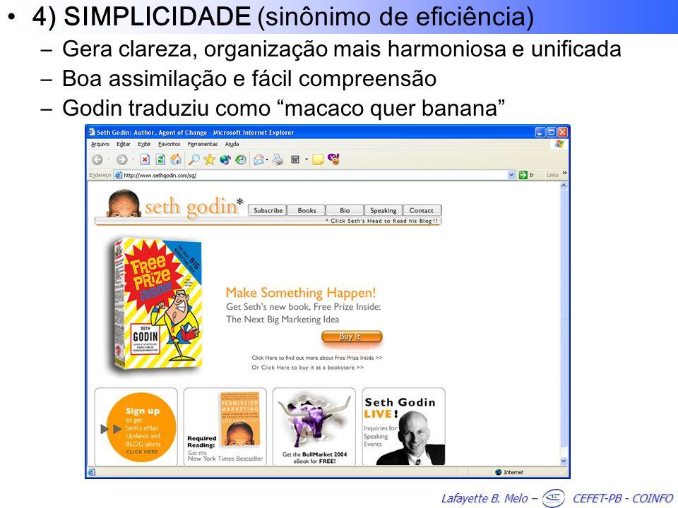 4) SIMPLICIDADE (sinônimo de eficiência)