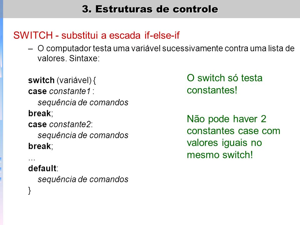 SWITCH - substitui a escada if-else-if