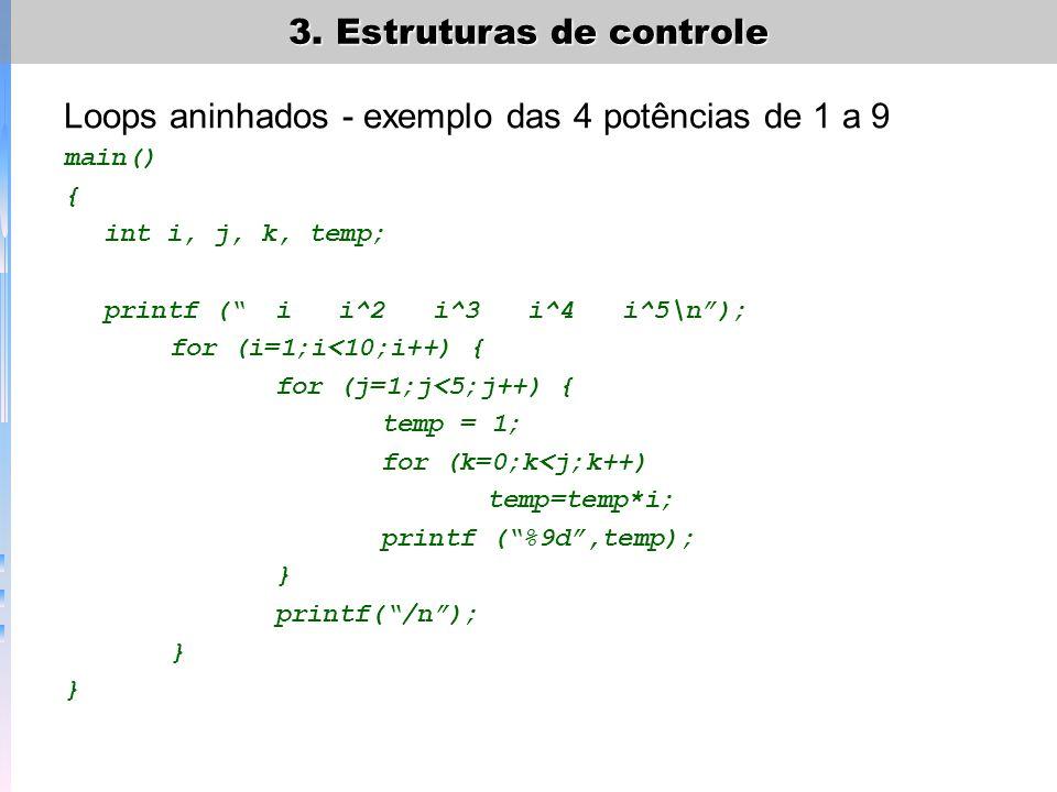 Loops aninhados - exemplo das 4 potências de 1 a 9