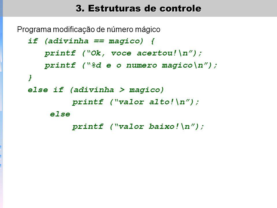 printf ( Ok, voce acertou!\n ); printf ( %d e o numero magico\n ); }