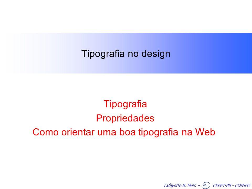 Tipografia Propriedades Como orientar uma boa tipografia na Web
