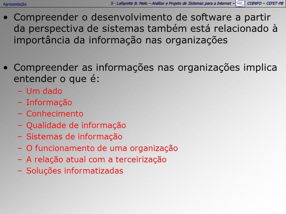 Compreender as informações nas organizações implica entender o que é: