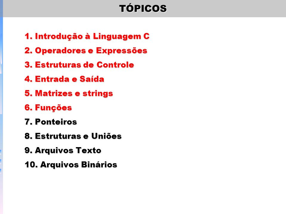 TÓPICOS 1. Introdução à Linguagem C 2. Operadores e Expressões