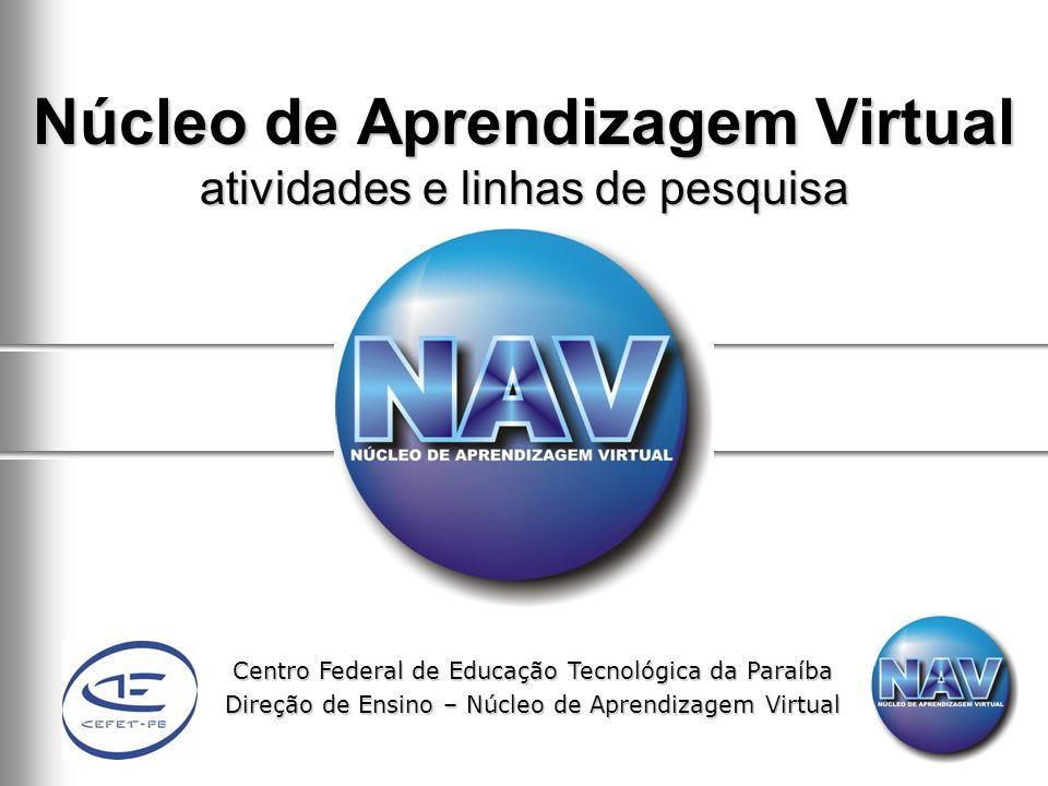 Núcleo de Aprendizagem Virtual atividades e linhas de pesquisa