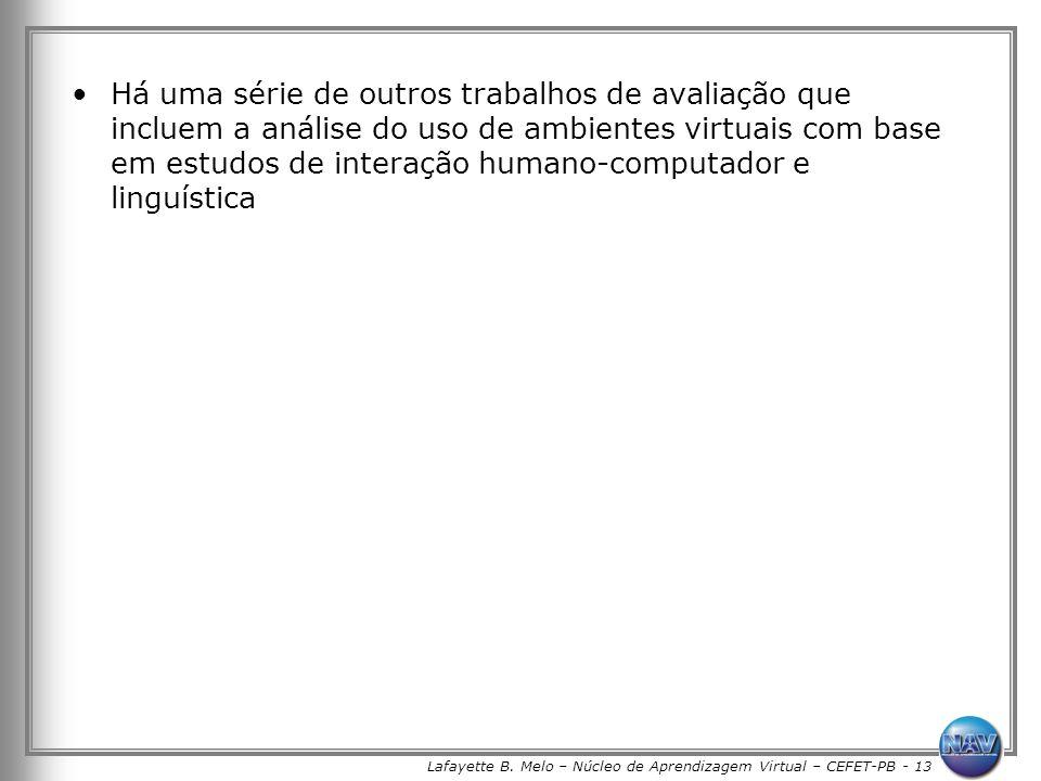 Lafayette B. Melo – Núcleo de Aprendizagem Virtual – CEFET-PB - 13