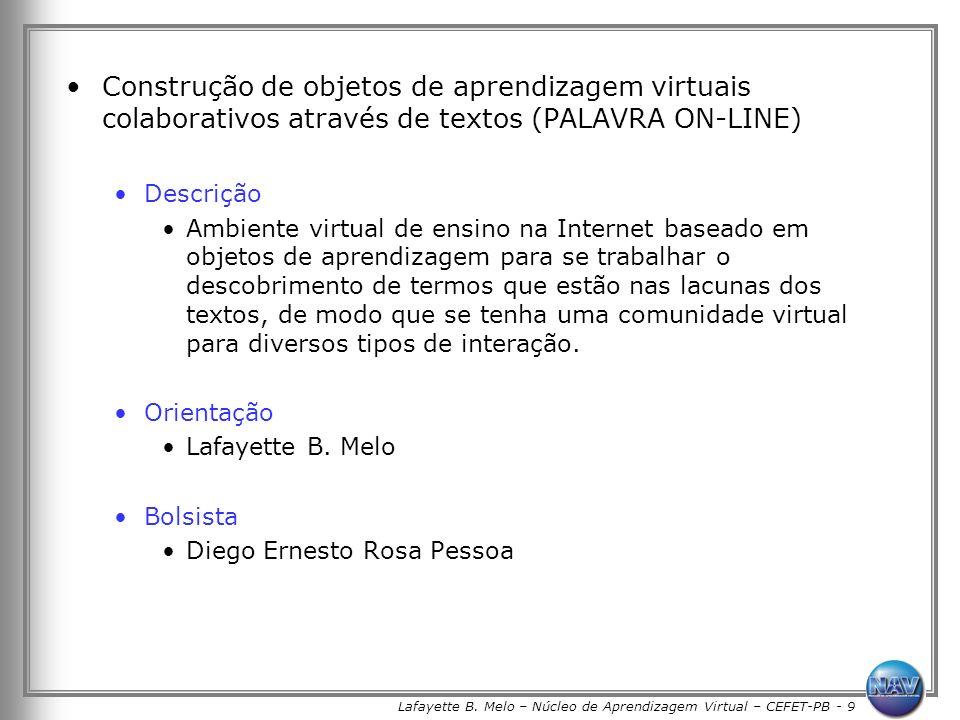 Lafayette B. Melo – Núcleo de Aprendizagem Virtual – CEFET-PB - 9