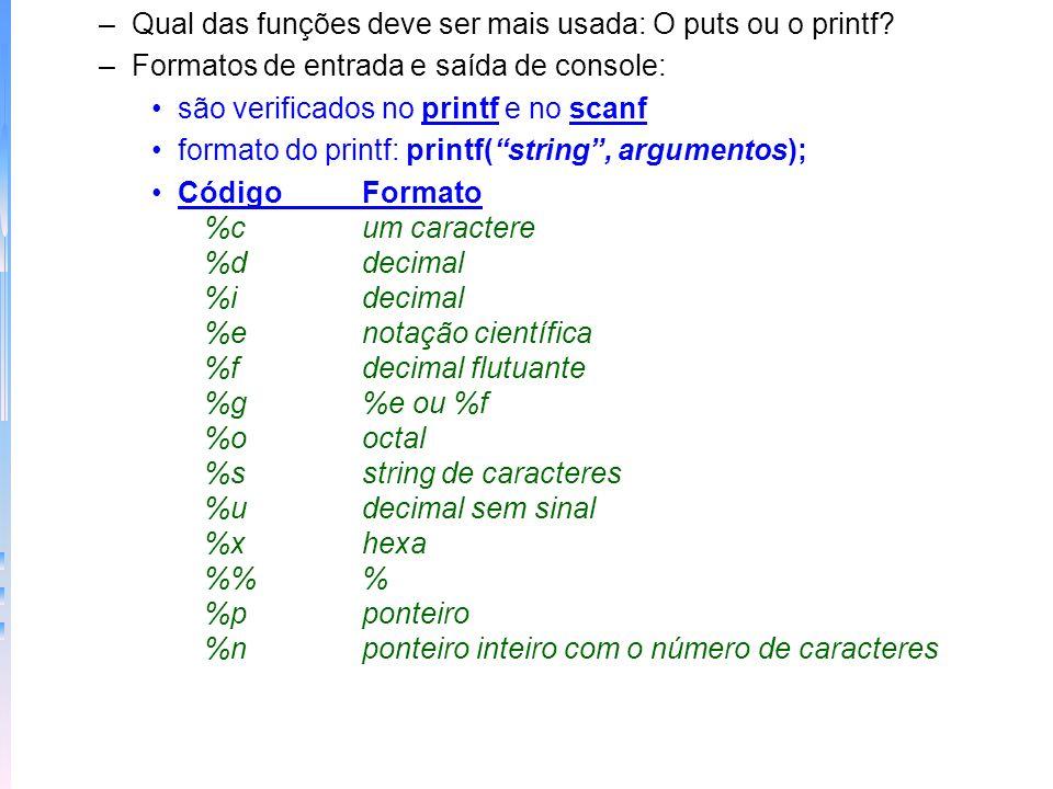 Qual das funções deve ser mais usada: O puts ou o printf