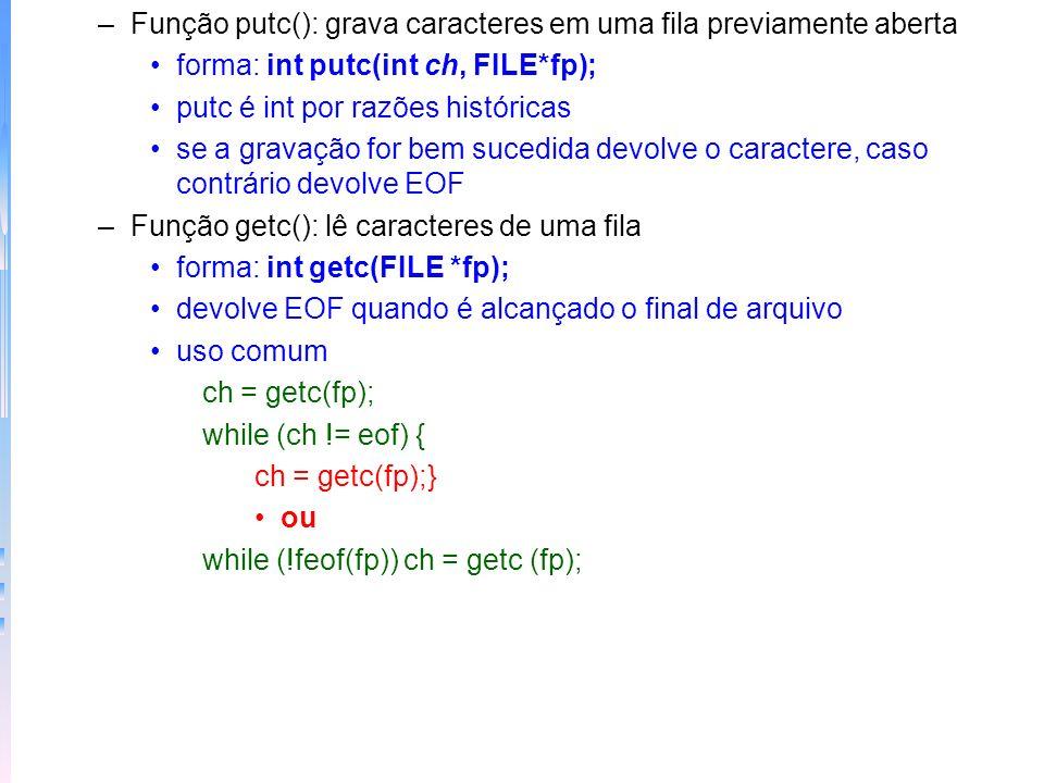 Função putc(): grava caracteres em uma fila previamente aberta