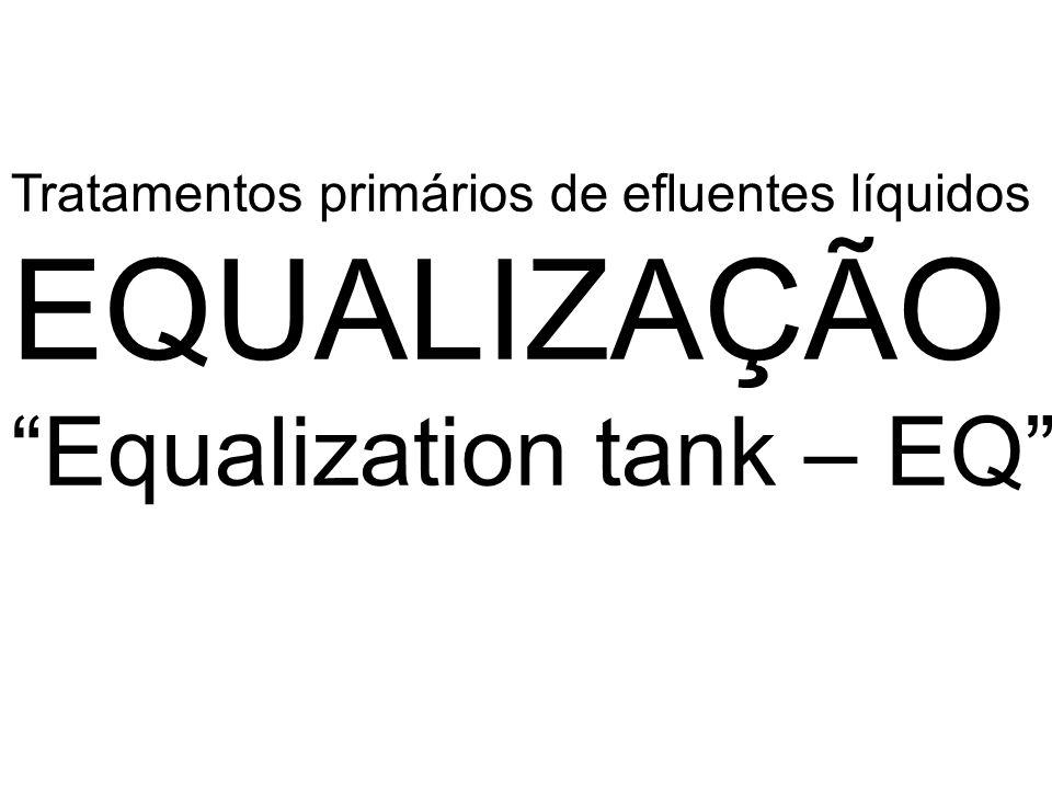 EQUALIZAÇÃO Equalization tank – EQ