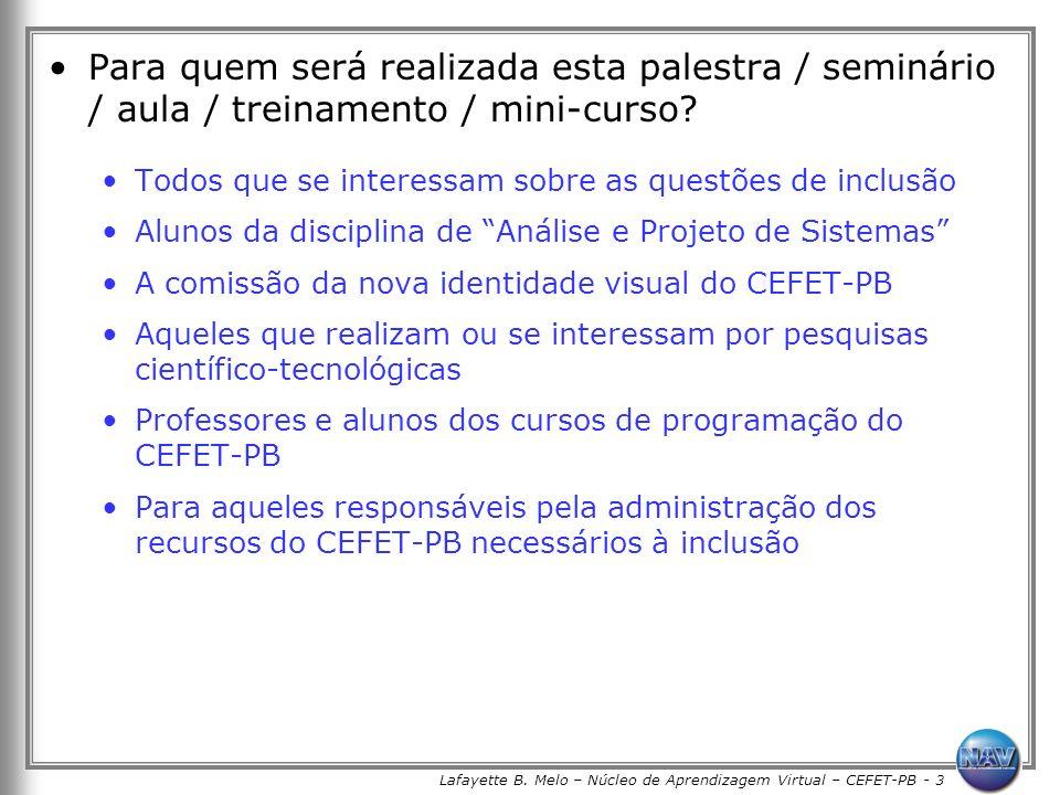 Lafayette B. Melo – Núcleo de Aprendizagem Virtual – CEFET-PB - 3