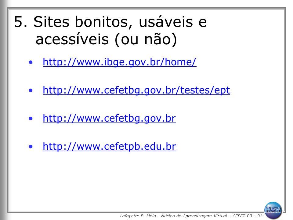 Lafayette B. Melo – Núcleo de Aprendizagem Virtual – CEFET-PB - 31