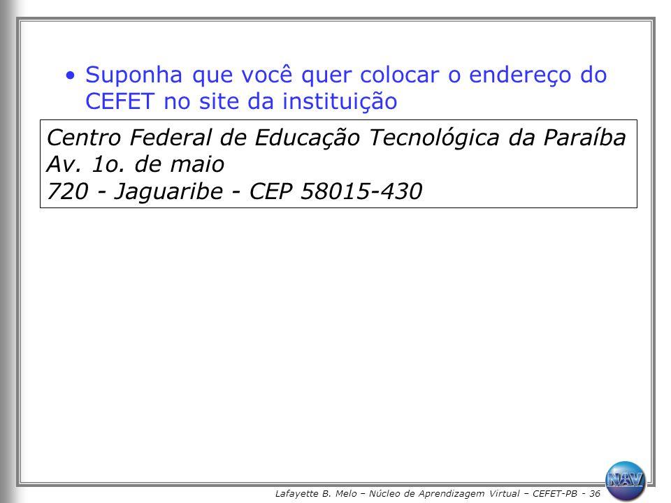 Lafayette B. Melo – Núcleo de Aprendizagem Virtual – CEFET-PB - 36