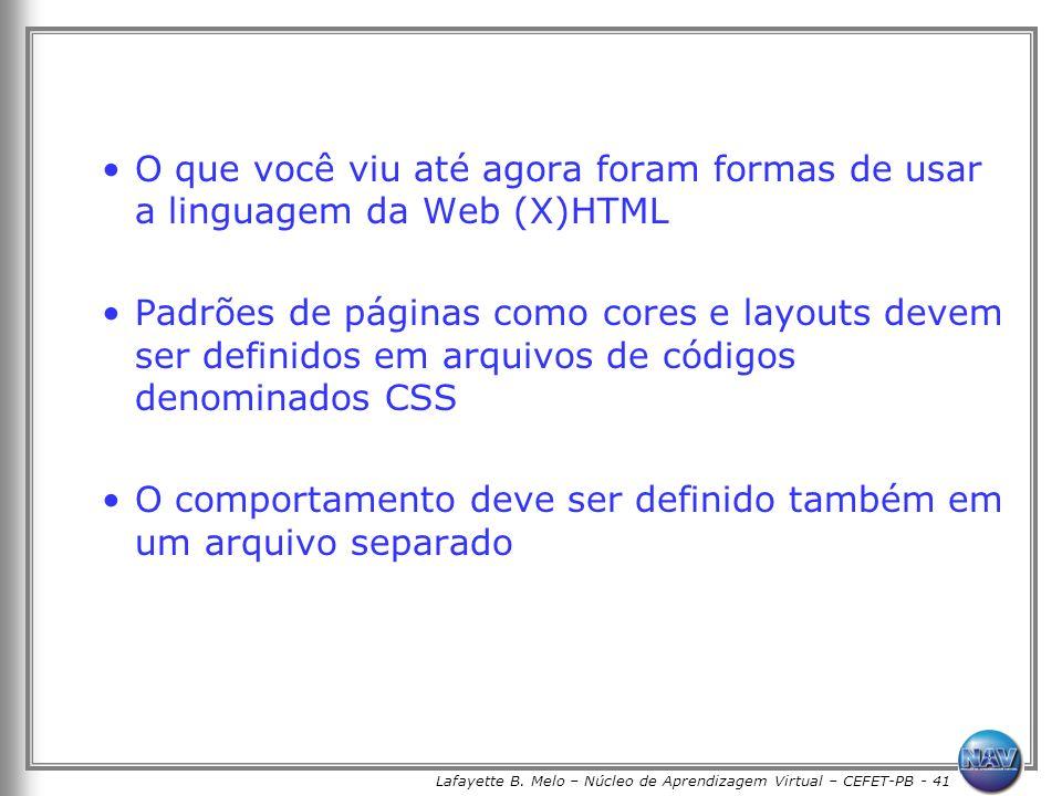 Lafayette B. Melo – Núcleo de Aprendizagem Virtual – CEFET-PB - 41