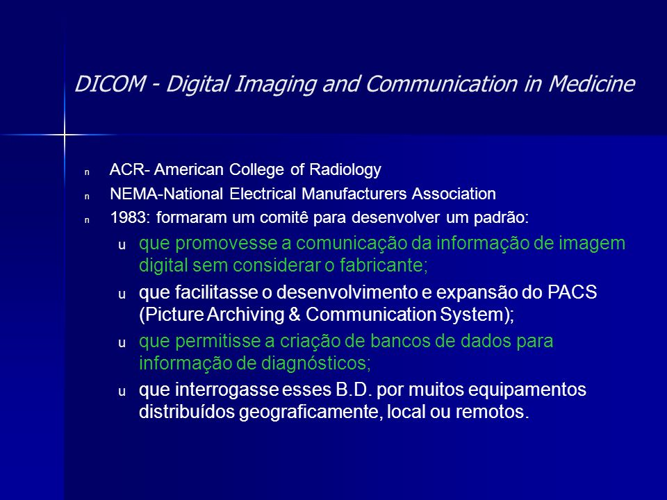 DICOM - Digital Imaging and Communication in Medicine