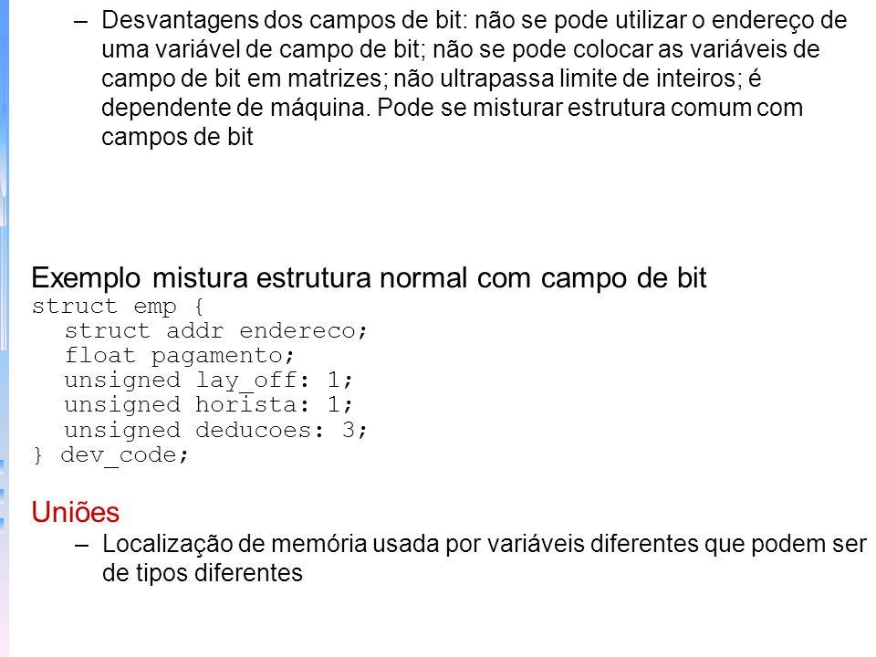 Exemplo mistura estrutura normal com campo de bit