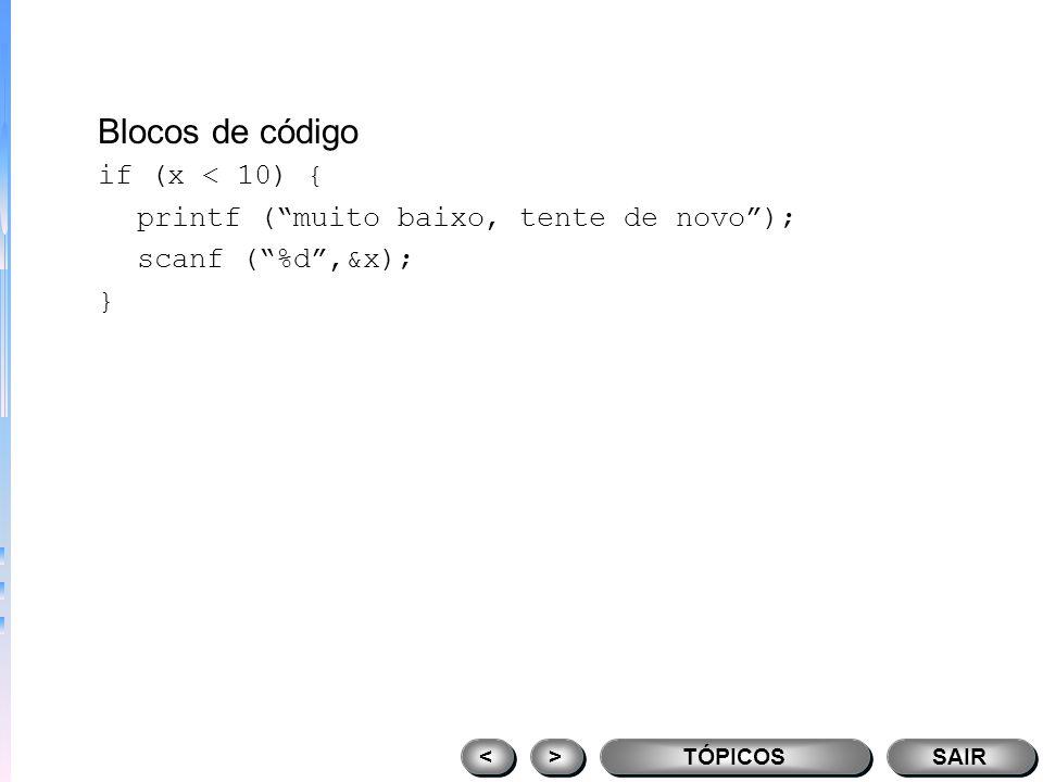 Blocos de código if (x < 10) {
