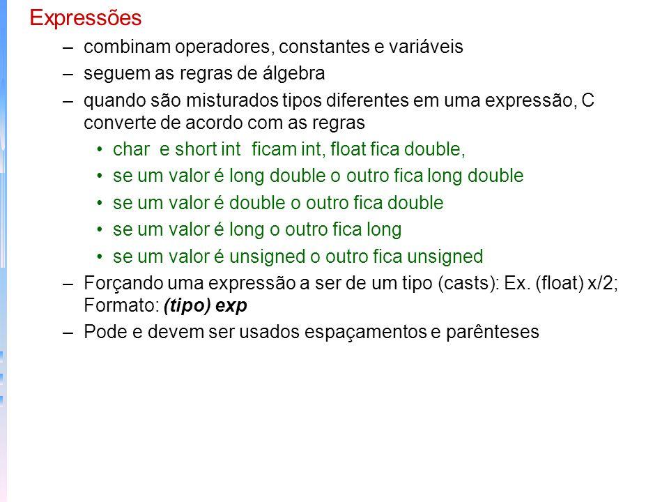 Expressões combinam operadores, constantes e variáveis