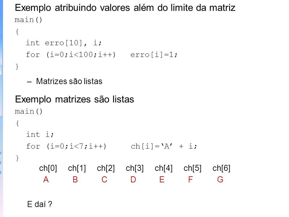 Exemplo atribuindo valores além do limite da matriz