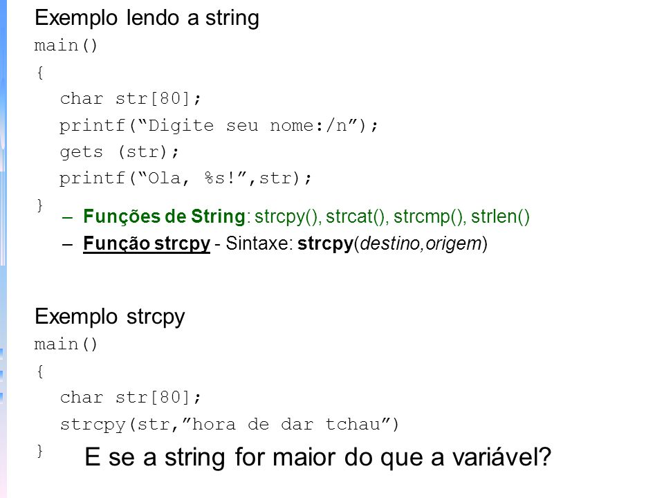 E se a string for maior do que a variável
