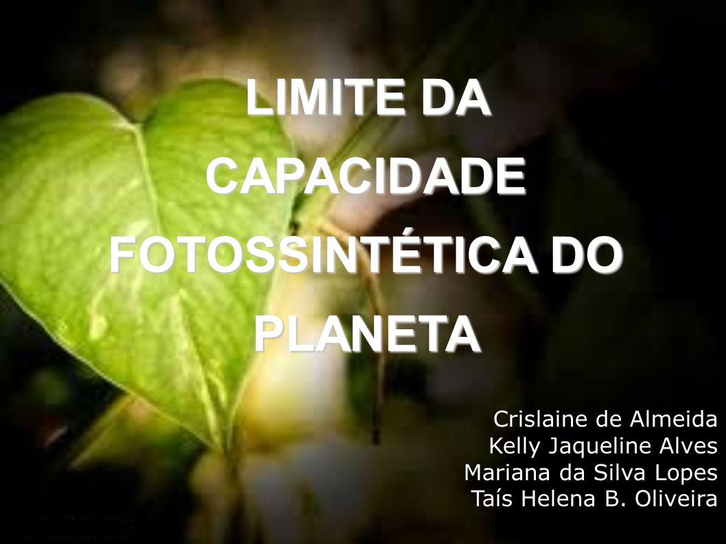 LIMITE DA CAPACIDADE FOTOSSINTÉTICA DO PLANETA
