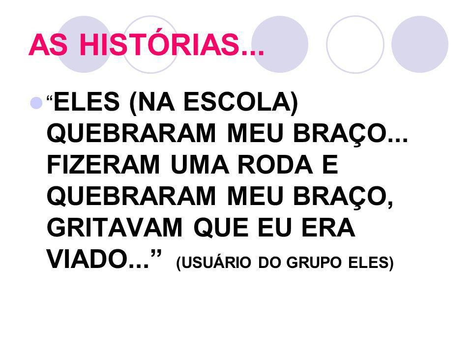 AS HISTÓRIAS...